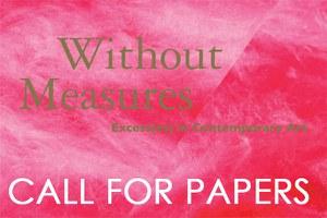 Call for Papers // Ohne Maß? Exzess(e) in der zeitgenössischen Kunst