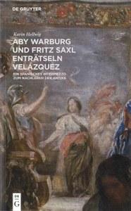 Neuerscheinung: Aby Warburg und Fritz Saxl enträtseln Velázquez