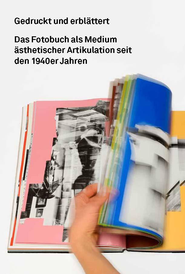 Neuerscheinung: Gedruckt und erblättert. Das Fotobuch als Medium ästhetischer Artikulation seit den 1940er Jahren