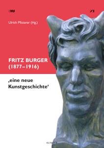 Neuerscheinung: Fritz Burger (1877-1916) – ,eine neue Kunstgeschichte'
