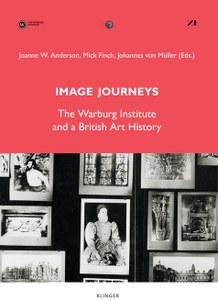 Neuerscheinung: Image Journeys. The Warburg Institute and a British Art History