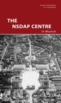 Neuerscheinung: The NSDAP Centre in Munich