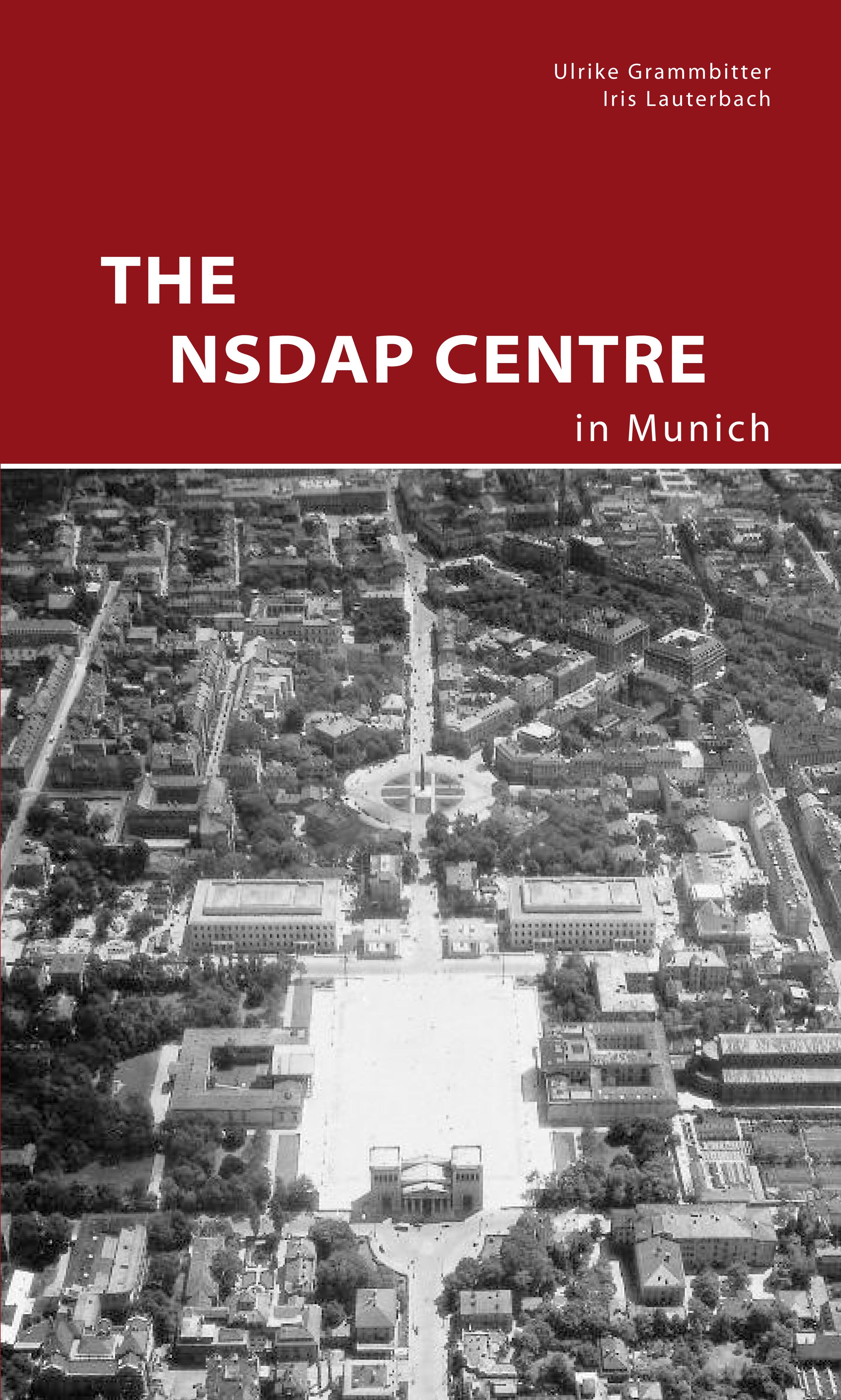 Neuerscheinung: The NSDAP Centre in Munich