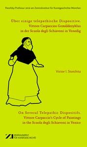 Neuerscheinung: Über einige telepathische Dispositive. Vittore Carpaccios Gemäldezyklus in der Scuola degli Schiavoni in Venedig.