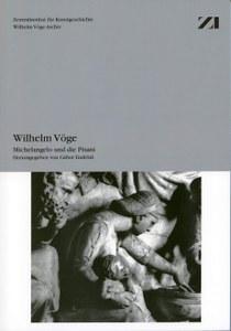 Neuerscheinung: Wilhelm Vöge. Michelangelo und die Pisani