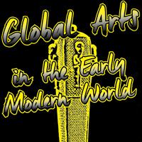 Ab Mittwoch, 19. Oktober 2016: Global Arts in the Early Modern World. Kunstgeschichte der Welt 1300-1800