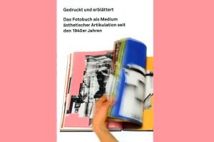 Tagung Gedruckt und erblättert. Das Fotobuch als Medium ästhetischer Artikulation seit den 1940er-Jahren