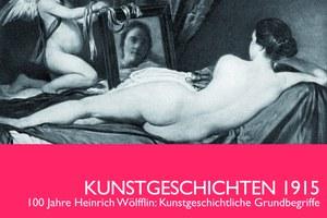Ausstellung // KUNSTGESCHICHTEN 1915. 100 Jahre Heinrich Wölfflin: Kunstgeschichtliche Grundbegriffe