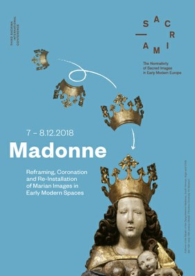 Madonne. Reframing, Coronation and Re-Installation of Marian Images in Early Modern Spaces