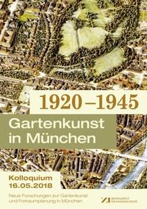 Poster_Neue Forschungen zur Gartenkunst und Freiraumgestaltung in München, 1920-1945