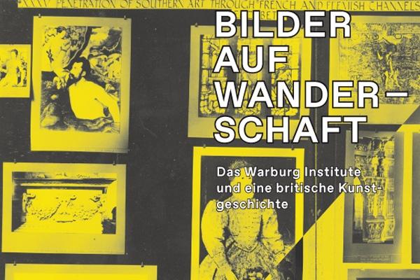 Ausstellung: Bilder auf Wanderschaft. Das Warburg Institute und eine britische Kunstgeschichte