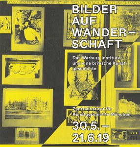 Ausstellung: Bilder auf Wanderschaft. Das Warburg Institut und eine britische Kunstgeschichte