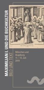 Maximilian I und die Buchkultur. Bild und Text.