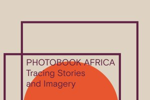 Ausstellung // Photobook Africa. Tracing Stories and Imagery
