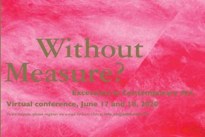Online-Symposium // Without Measure? Excess(es) in Contemporary Art