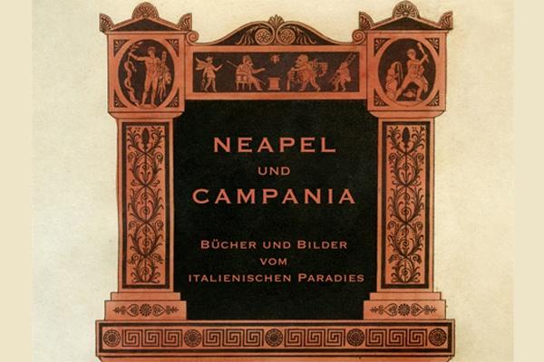 Ausstellung // Neapel und Campania. Bücher und Bilder vom italienischen Paradies