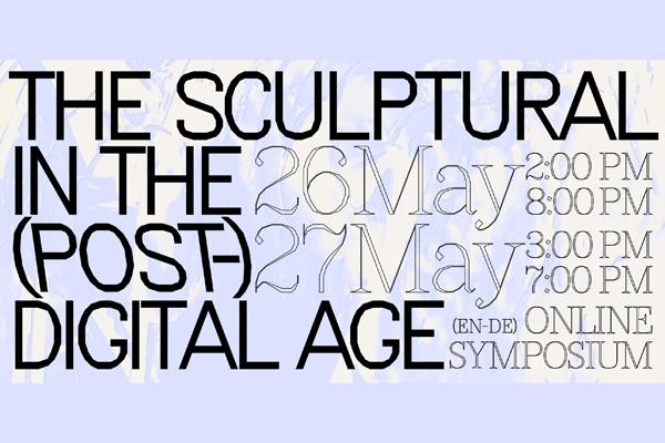 Symposium // Das Skulpturale im (post-)digitalen Zeitalter