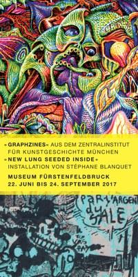"""Ausstellung """"Graphzines aus der Bibliothek des Zentralinstituts für Kunstgeschichte + Stéphane Blanquet: New Lung Seeded Inside"""""""