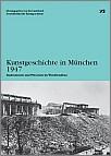 Cover: Kunstgeschichte in München 1947. Institutionen und Personen im Wiederaufbau. Herausgegeben von Iris Lauterbach. München 2010