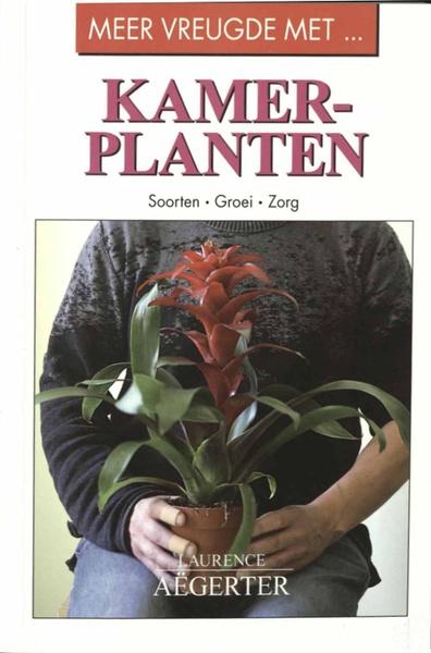 Laurence Aëgerter: Meer vreugde met ... kamerplanten. (1) D3-AEGE 740/56 R