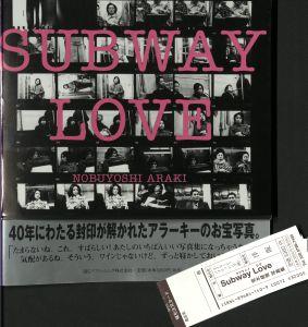 Nobuyoshi Araki (1940-): Subway love.Art direction by Toshine Ishihama. - Tokyo: IBC Publishing, 2005