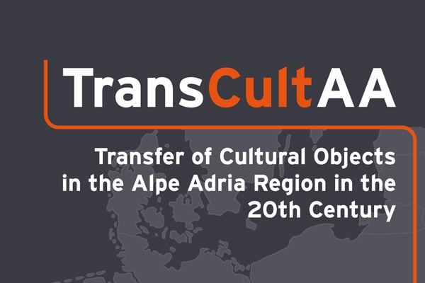 Transfer of Cultural Objects in the Alpe Adria Region in the 20th Century (TransCultAA) / Transfer von Kulturgütern in der Region Alpe Adria im 20. Jahrhundert (TransCultAA)