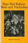 Peter Paul Rubens. Werk und Nachruhm