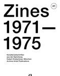 Zines #1 : 1971-1975. Künstlerzeitschriften aus der Sammlung Hubert Kretschmer, München. Archive Artist Publications