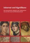 Inkarnat und Signifikanz – Das menschliche Abbild in der Tafelmalerei von 200 bis 1250 im Mittelmeerraum