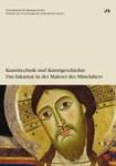 Kunsttechnik und Kunstgeschichte. Das Inkarnat in der Malerei des Mittelalters