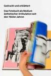 GEDRUCKT UND ERBLÄTTERT. Das Fotobuch als Medium ästhetischer Artikulation seit den 1940er Jahren
