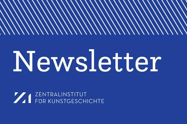 Newsletter des Zentralinstituts für Kunstgeschichte